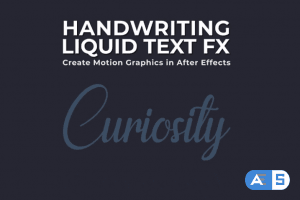 Motion Graphics: Create Amazing Handwriting Liquid Text Effect in After Effects