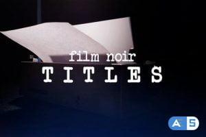 Videohive Film Noir Titles 30616171