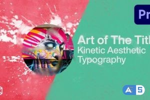 Videohive Art of The Title – Kinetic Aesthetic Typography 33796981